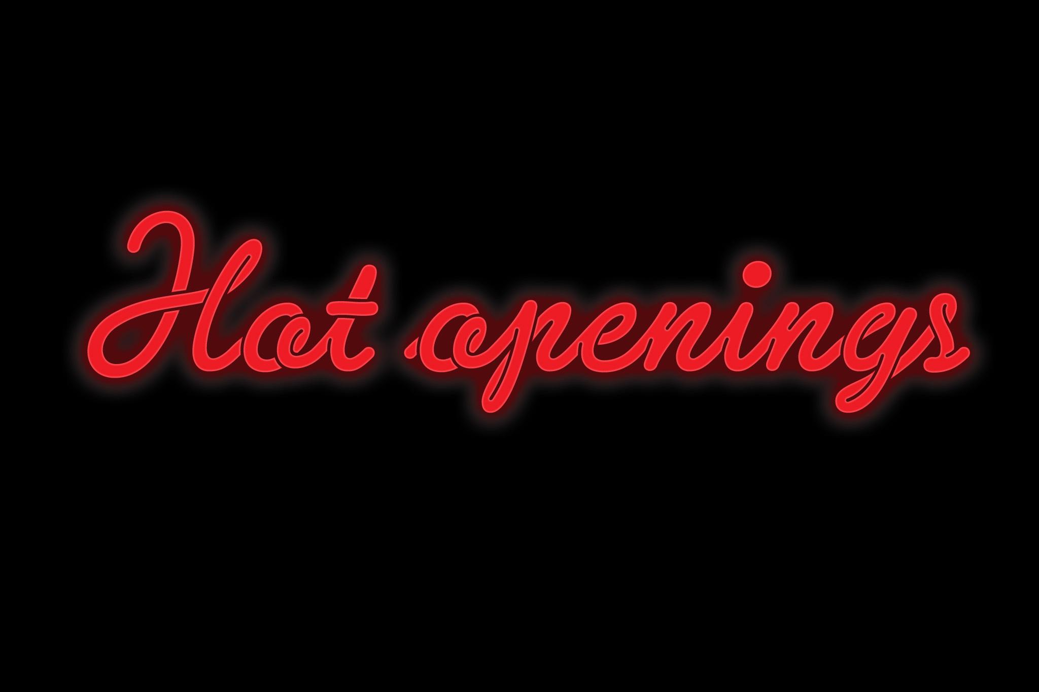 Hot openings