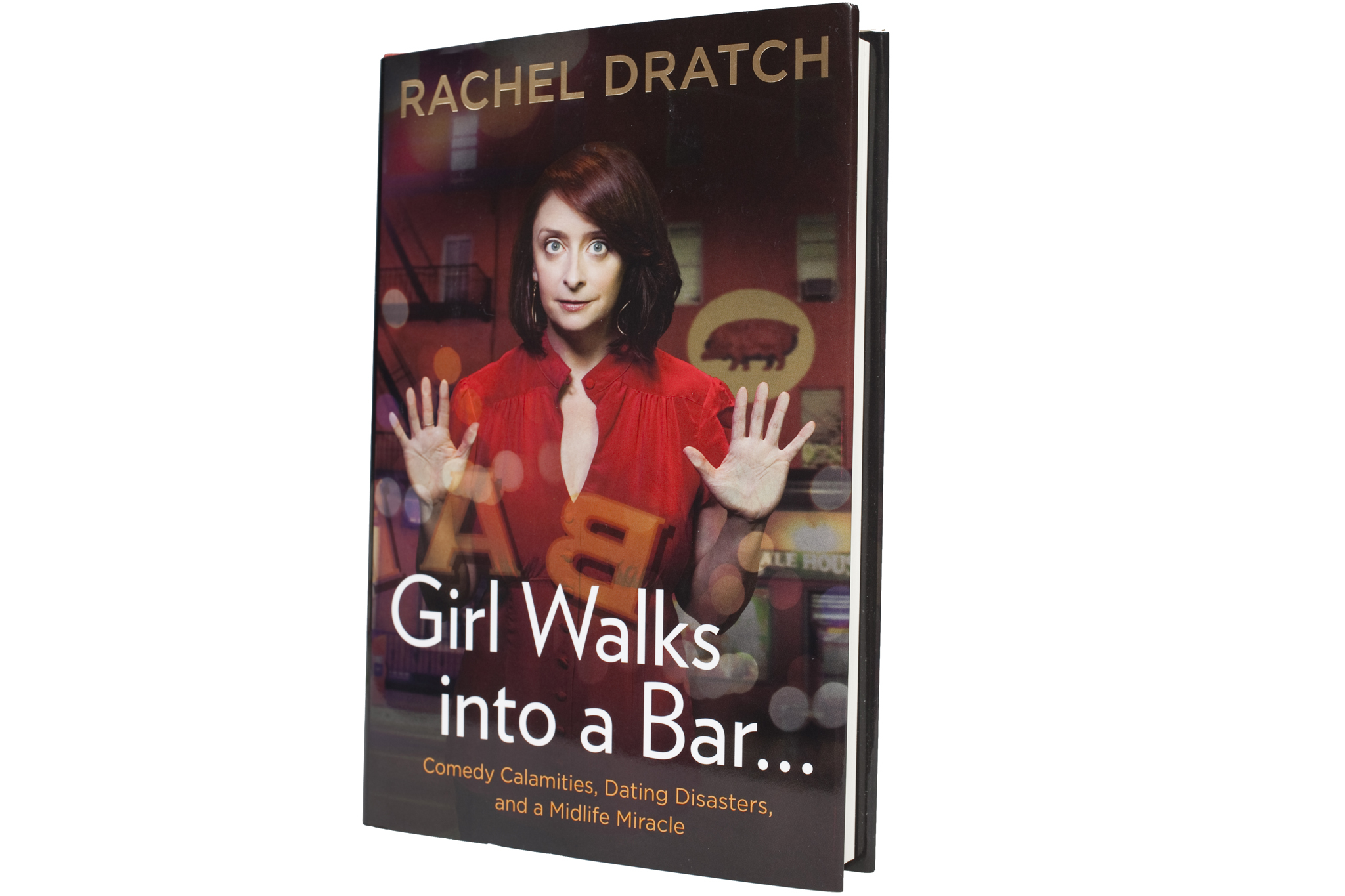 Girl Walks Into a Bar… by Rachel Dratch (Gotham Books, $26) Reviewed by Elaine Dratch