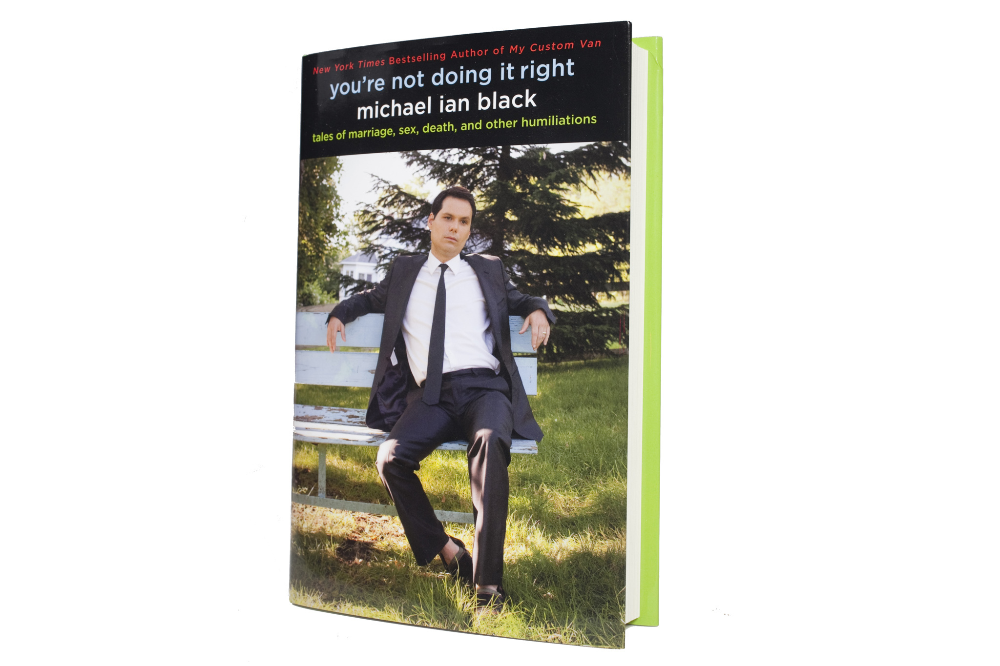 You're Not Doing It Right by Michael Ian Black (Gallery Books, $24) Reviewed by Jill Schwartz