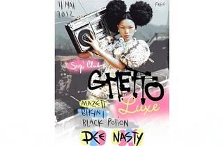 Soirée Ghetto Luxe : Dee Nasty + guests