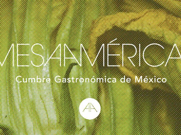Mesamérica: Primera Cumbre Gastronómica de México