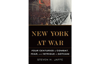 New York at War: Four Centuries of Combat, Fear and Intrigue in Gotham