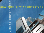 Guide to Contemporary New York City Architecture by John Hill