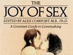 The Joy of Sex by Alex Comfort, M.B., Ph.D.