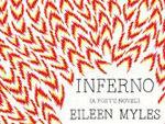 Inferno (a poet's novel) by Eileen Myles