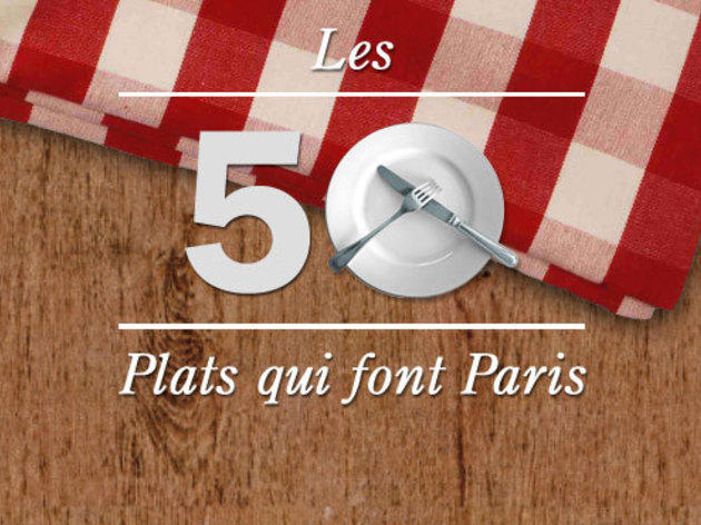 Les 50 plats qui font Paris