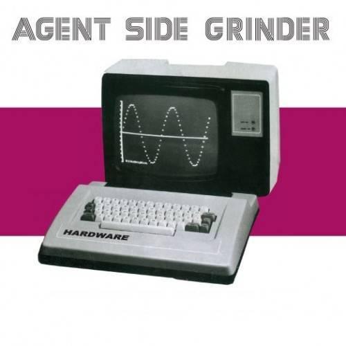Agent Side Grinder • 'Hardware'