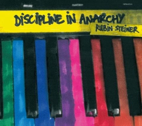 Rubin Steiner • 'Discipline in Anarchy'