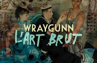 Wraygunn 'L'Art Brut'