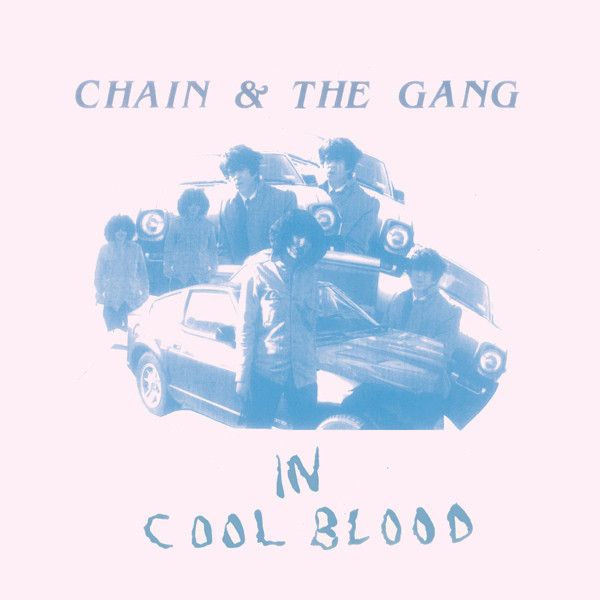 Chain And The Gang • 'In Cool Blood'