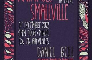 Katapult & Smallville : soirée secrète ft. Daniel Bell