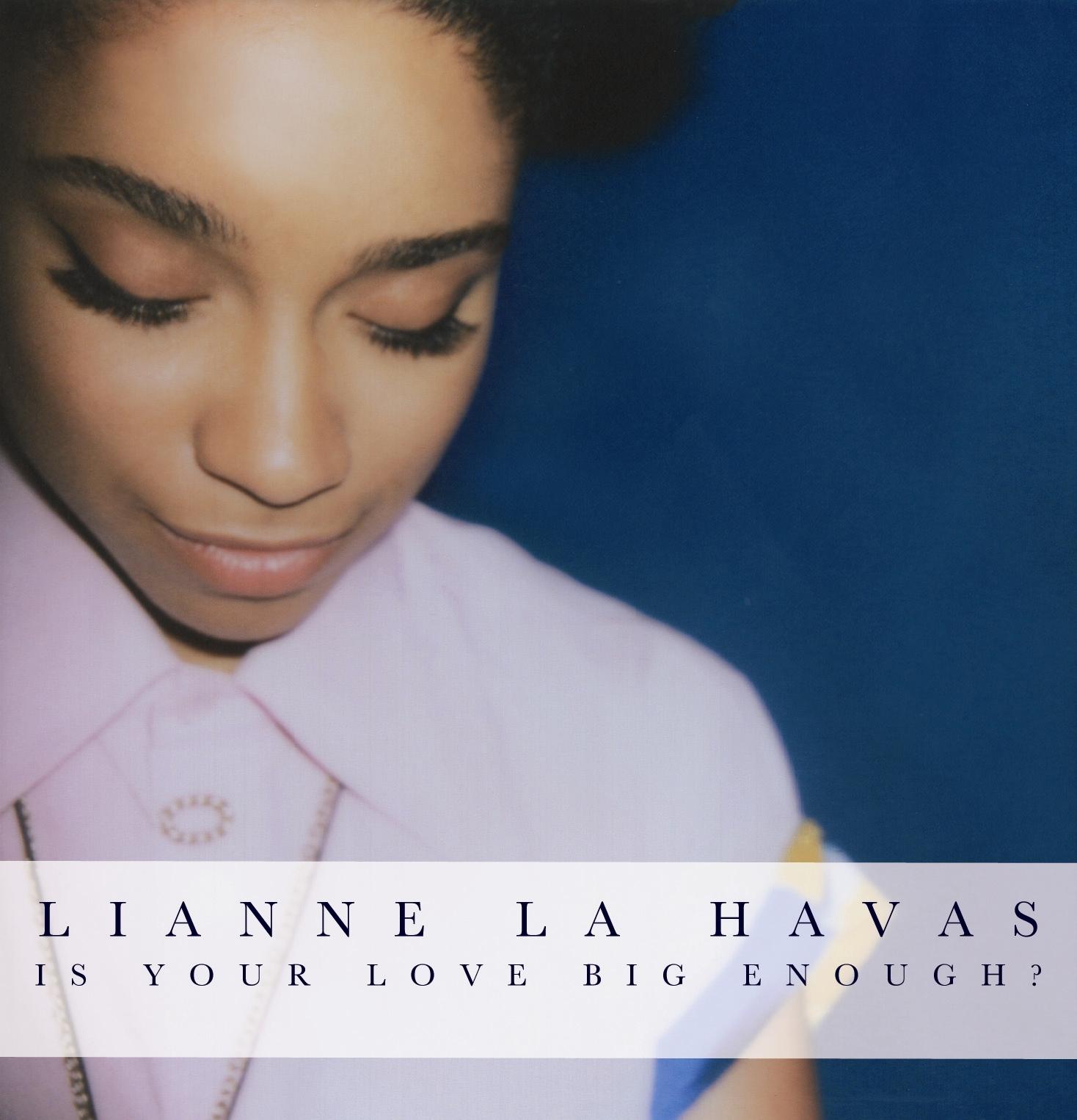 Lianne La Havas • 'Is Your Love Big Enough ?'