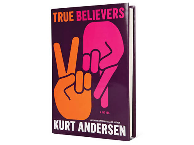 True Believers by Kurt Andersen