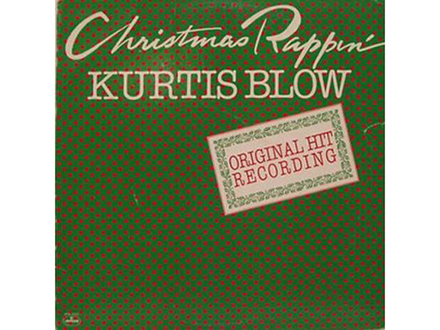 """Christmas Rappin'"" by Kurtis Blow"