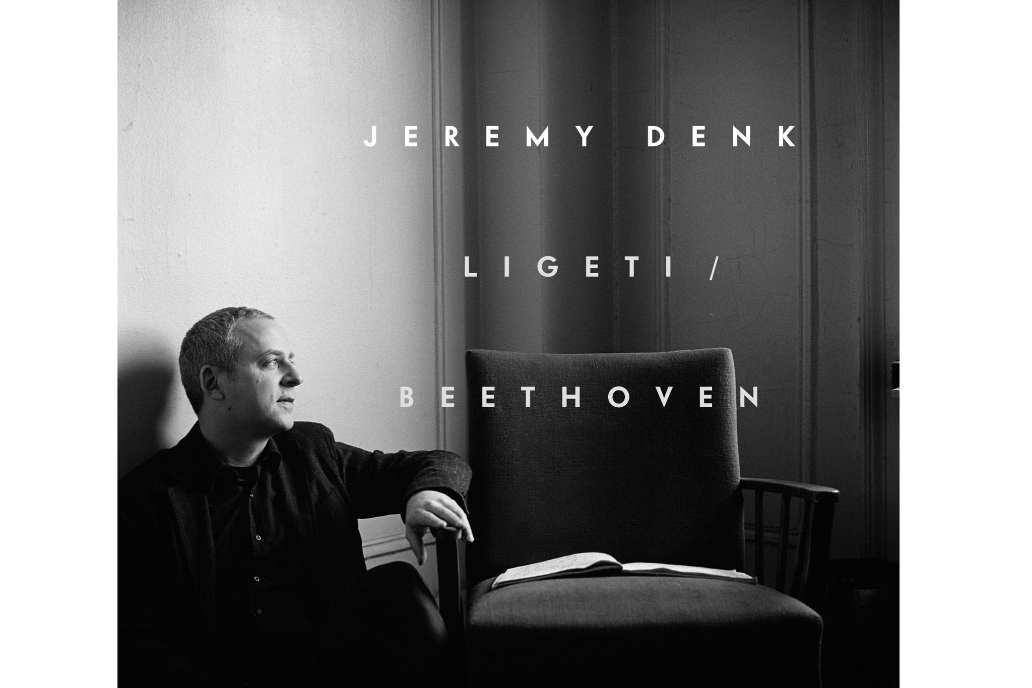 Jeremy Denk, Ligeti/Beethoven (Nonesuch)