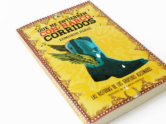 Que me entierren con narcocorridos, Edmundo Pérez