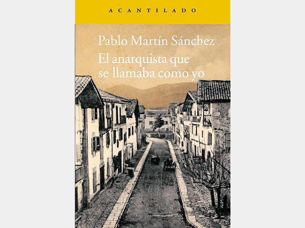 El anarquista que se llamaba como yo, de Pablo Martín Sánchez