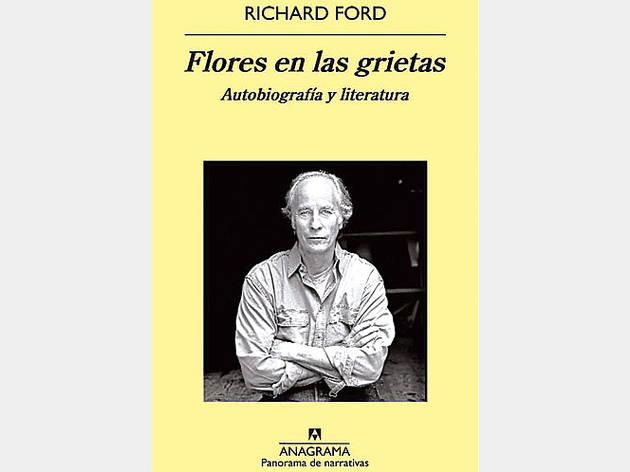 Flores en las grietas, de Richard Ford
