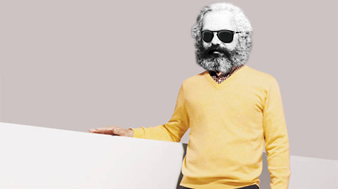"""Deal with it""—Karl Marx"