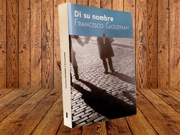 Di su nombre, Francisco Goldman