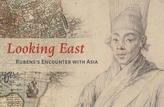 Looking East: Rubens' Encounter with Asia