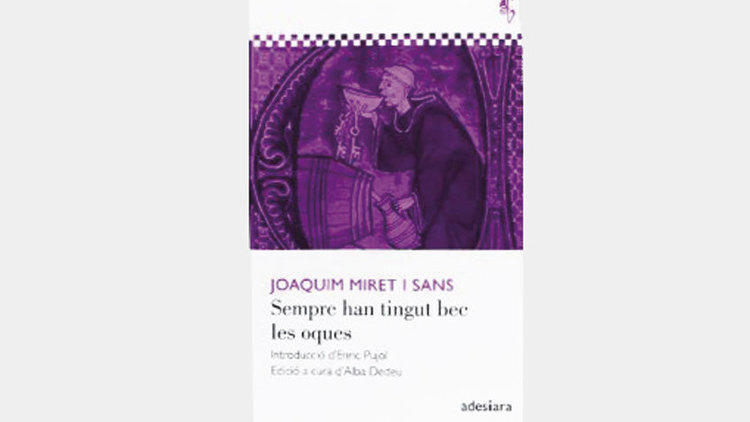 Sempre han tingut bec les oques, Joaquim Miret i Sans