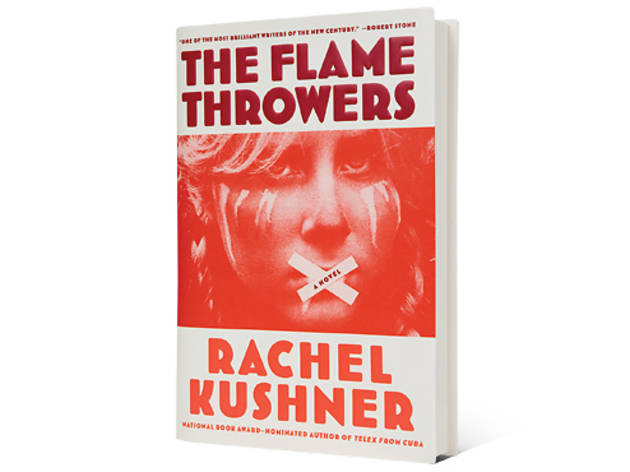 1 - The Flamethrowers by Rachel Kushner (Scribner)