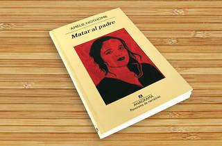 Matar al padre, de Amélie Nothomb