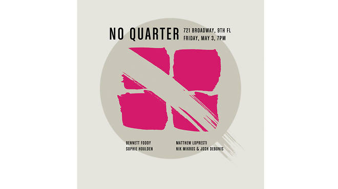 The Fourth Annual No Quarter Exhibition