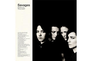 Savages 'Silence Yourself'