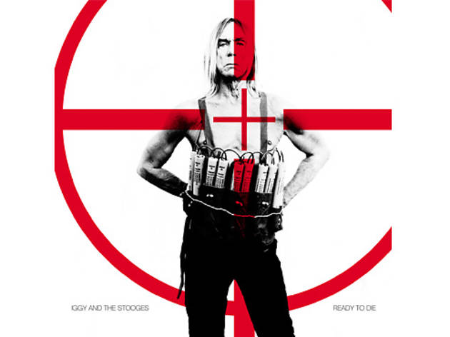 Iggy And The Stooges – 'Ready to Die'