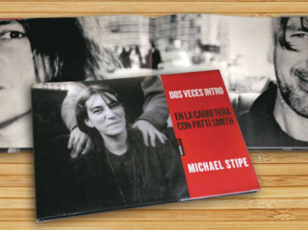 Dos veces Intro: En la carretera con Patti Smith, de Michael Stipe