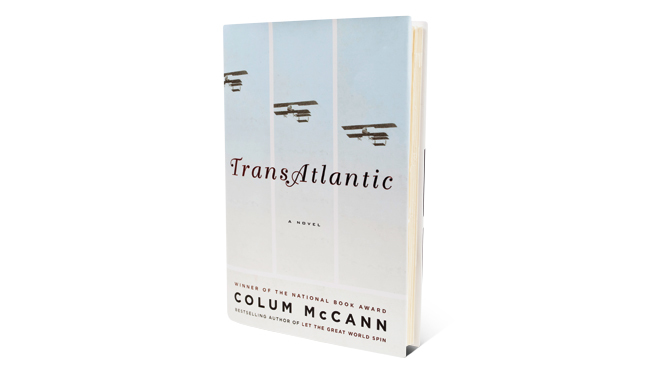 3 - TransAtlantic by Colum McCann (Random House)