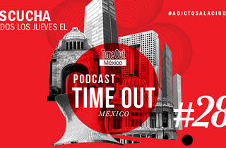 Podcast 28 Time Out México