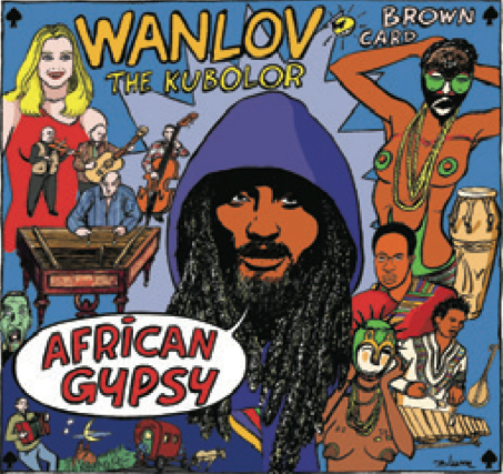 Wanlov the Kubolor • 'Brown Card: African Gypsy'