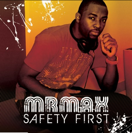 Mr Max • 'Safety First'