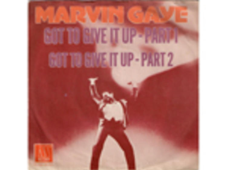 """""""Got to Give It Up"""" by Marvin Gaye"""