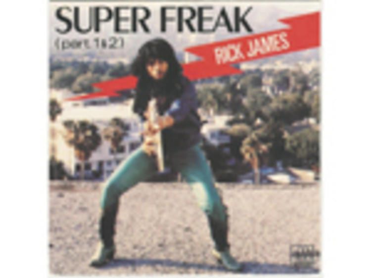 """Super Freak"" by Rick James"