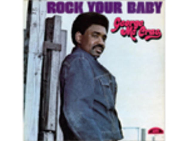 """Rock Your Baby"" by George McCrae"