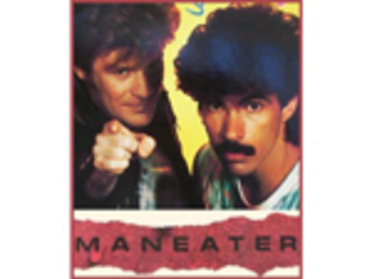 """""""Maneater"""" by Hall & Oates"""