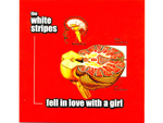 """Fell in Love with a Girl"" by the White Stripes"