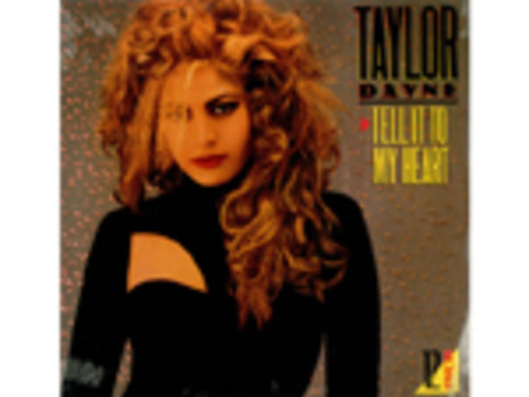 """""""Tell It to My Heart"""" by Taylor Dayne"""