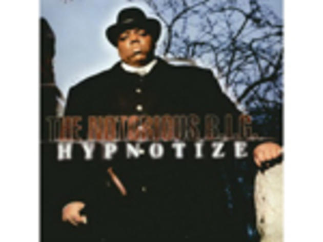 """Hypnotize"" by the Notorious B.I.G."