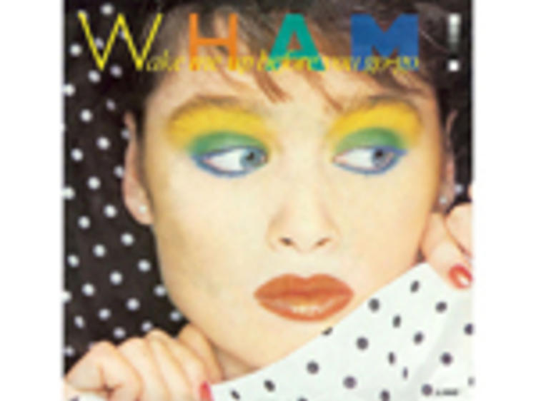 """""""Wake Me Up Before You Go-Go"""" by Wham!"""
