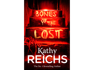'Bones of the Lost' by Kathy Reichs