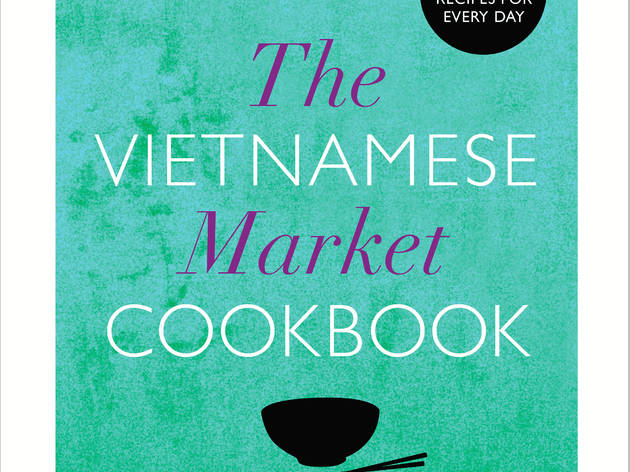 'The Vietnamese Market Cookbook' by Van Tran and Anh Vu