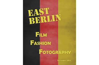 """East Berlin: Film, Fashion, Fotography"""
