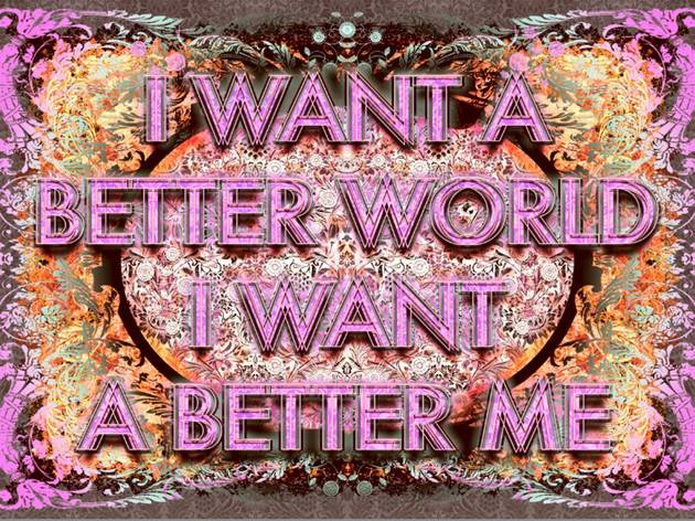 Mark Titchner ('I Want a Better World, I Want a Better Me')