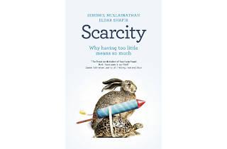 Scarcity by Sendhil Mullainathan and Eldar Shafir
