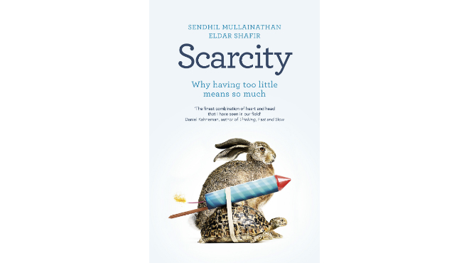 Scarcity by Sendhil Mullainathan and Eldar Shafir